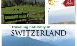 Green Earth Guide: Traveling Naturally In Switzerland By Dorian Yates