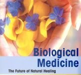 Biological Medicine: The Future Of Natural Healing