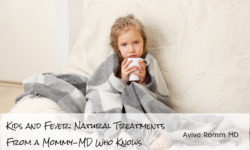 Fever: Natural Fever Treatments For Kids By Aviva Romm, MD