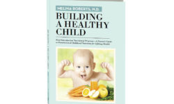 Building A Health Child: Food Introduction Nutritional Program – A Parent's Guide To Foundational Childhood Nutrition For Lifelong Health By Dr. Melina Roberts