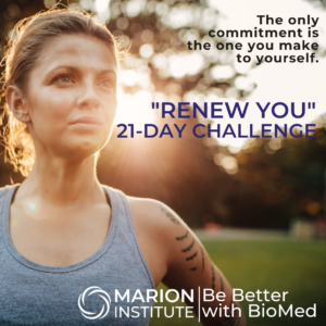 "BioBlog: Marion Institute 21-Day Renew You Challenge Educates, Engages, And Encourages People To Be ""Better With BioMed"""